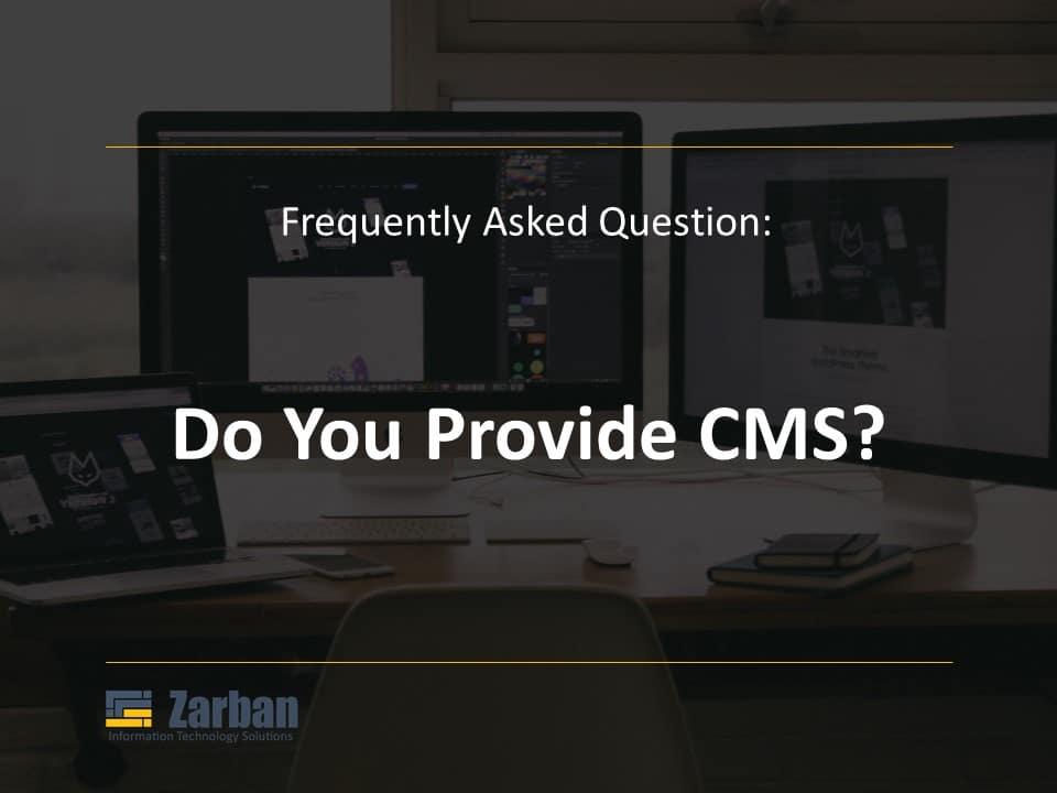 Do you provide CMS