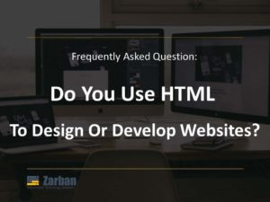 Do you use HTML to design or develop Websites