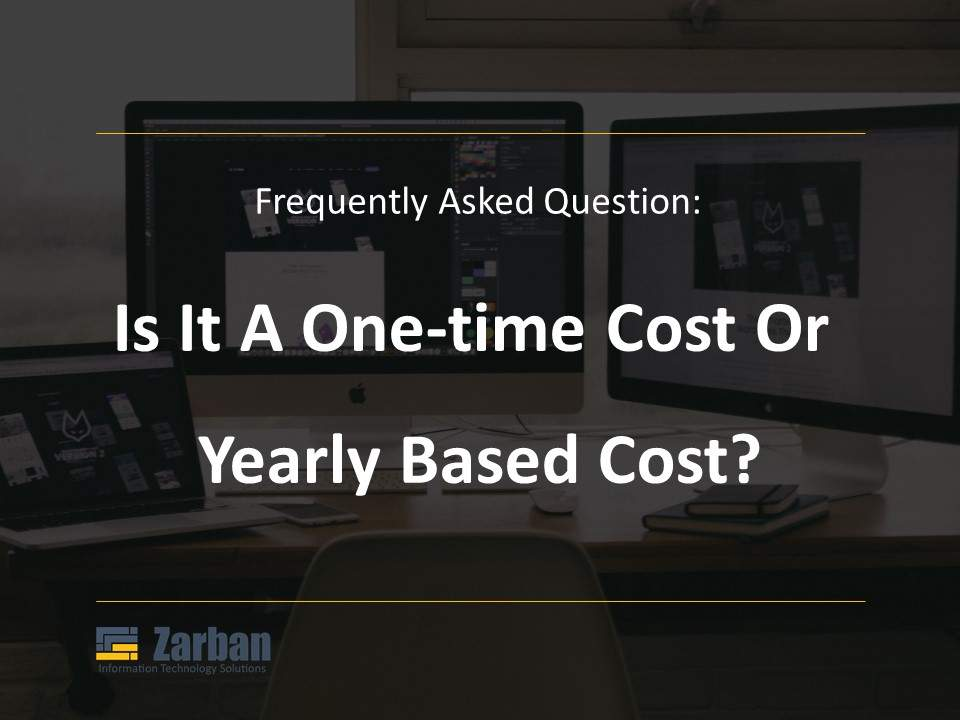 Is it a one-time cost or yearly based cost
