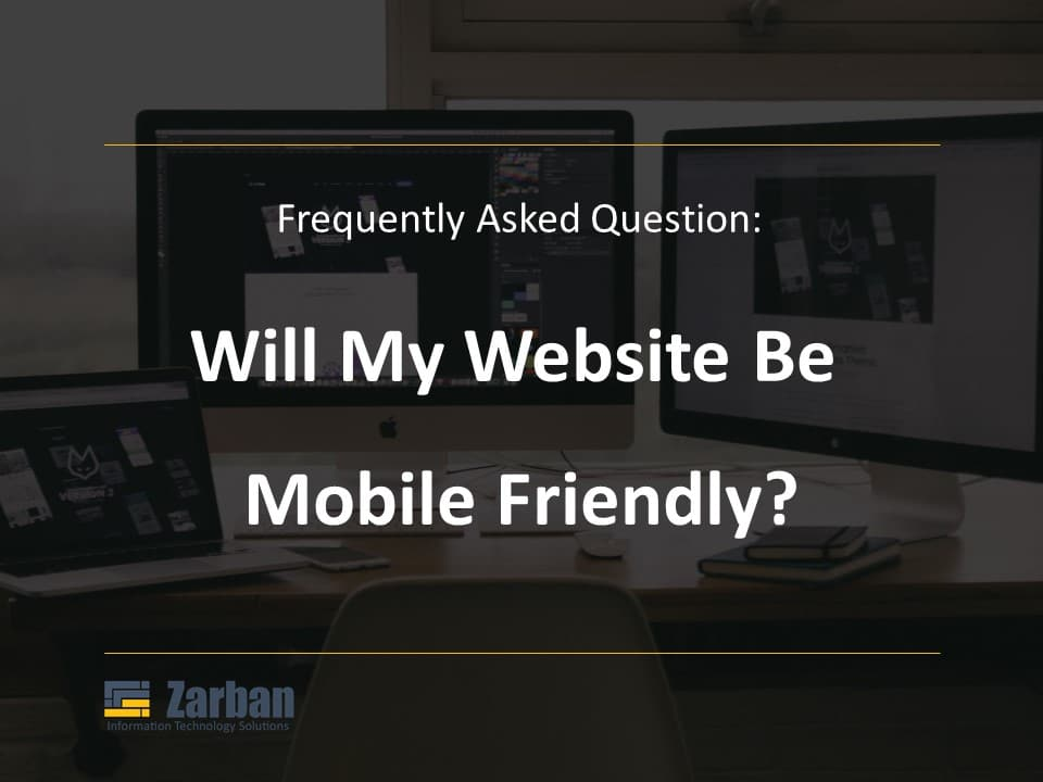 Will my website be mobile friendly?